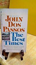 The Best Times an informal memoir by John Dos Passos(B-71Z)