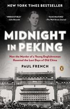 Midnight in Peking : How the Murder of a Young Englishwoman Haunted the Last Day