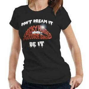 Don't Dream It Be It Tshirt Fitted Ladies - Horror Rocky Picture Frank-N-Furter