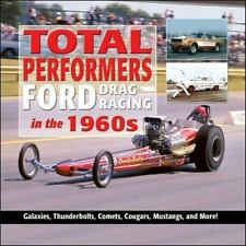 CT554 Total Performers: Ford Drag Racing in The 1960s by Charles Morris