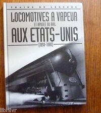 Trains de légende E Atlas N°5 LOCOMOTIVES A VAPEUR APOGEE DU RAIL AUX ETATS UNIS