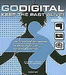 Go Digital : Keep the Past Alive!  How to convert and restore media