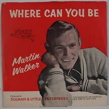 MARTIN WALKER: Where Can You Be RARE '60 Pop Teen 45 w/ PS Pinky HEAR