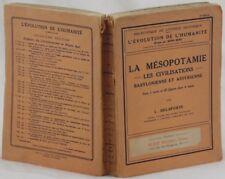 DELAPORTE LA MESOPOTAMIE LES CIVILISATIONS MESOPOTAMIA ASSIRI BABILONESI 1923