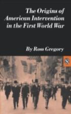 Origins of American Intervention in the First World War (Norton Essays in Americ
