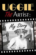 Uggie, Uggie, the Artist: My Story, Very Good Book
