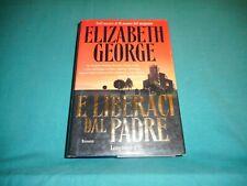 Elizabeth George E LIBERACI DAL PADRE Longanesi & C. 2001