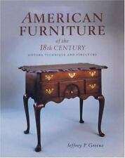 American Furniture of the 18th Century: History, Technique & Structure