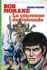 BOB MORANE Hachette Henri VERNES Bibliothèque Verte La couronne de Golconde