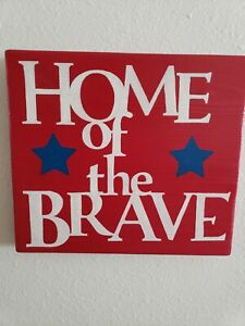 """Handmade Real Wood Home Sign """"Home Of The Brave"""" Pride America Military"""