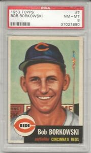 1953 TOPPS #7 BOB BORKOWSKI, PSA 8 NM-MT, REDS, ONLY 14 HIGHER, L@@K !