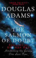 The Salmon of Doubt: Hitchhiking the Galaxy One Last Time, Douglas Adams, Very G