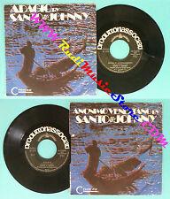 LP 45 7'' SANTO & JOHNNY Adagio albinoni Anonimo veneziano 1971 no cd mc dvd