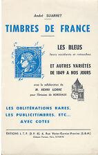 Timbres de France – Les bleus et autres variétés de 1849 à nos jours ,A Suarnet,