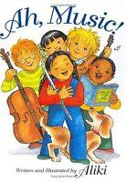 Ah, Music! by Aliki