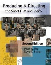 Producing and Directing the Short Film and Video by Peter W. Rea and David K. Ir