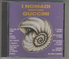 I NOMADI CANTANO GUCCINI  CD F. C.