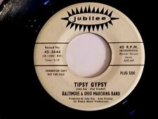 PROMO BALTIMORE & OHIO MARCHING BAND 45 TIPSY GYPSY / SGT CRUNCH JUBILEE 45-5644
