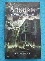 ARKHAM - Ein Reiseführer H.P. LOVECRAFT BASILISK 2006 LIMITIERT 978-3935706247