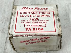 Snap On Blue Point Door And Trunk Lock Reforming Tool YA 610A