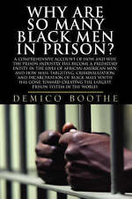 Why Are So Many Black Men in Prison? A Comprehensive Account of How and Why the