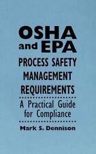 OSHA and EPA Process Safety Management Requirements: A Practical Guide for Comp