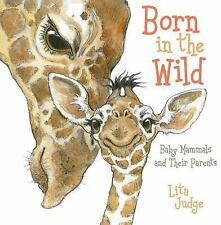 Born in the Wild: Baby Mammals and Their Parents-ExLibrary