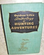 1946 Hardback Book Outdoor Life's Anthology of Hunting Adventures with Photos