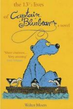 13 1/2 Lives Of Captain Bluebear: By Walter Moers