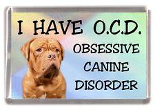 """Dogue de Bordeaux Dog Fridge Magnet """"I HAVE O.C.D.""""  by Starprint"""