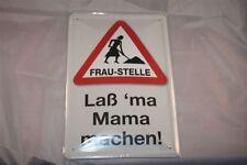 Fraustelle - lass ma MAMA machen.... Blechschild 20x30 cm Schild Sign Funschild