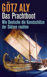 Das Prachtboot - Götz Aly (Gebundene Ausgabe / Buch) Deutsch / 2021