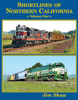 SHORTLINES of NORTHERN CALIFORNIA, Vol. 1 -- (NEW 2019 BOOK)