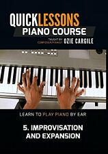 Quicklessons Piano Course - Module 5 - Improvisation and Expansion - Learn To Pl