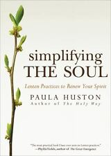 Simplifying the Soul: Lenten Practices to Renew Your Spirit Ave Maria Press
