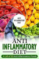 Anti-Inflammatory Diet : A List of 30 Anti Inflammatory Foods: By Rock, Gordo...