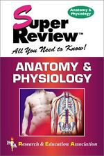 Anatomy & Physiology Super Review by The Staff of Research & Education Associati