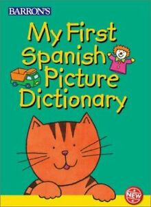 My First Spanish Picture Dictionary by Irene Yates, Christine Mabileau and Nick