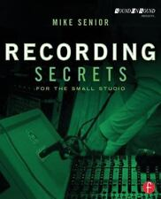 Recording Secrets for the Small Studio by Mike Senior (2014, Paperback)