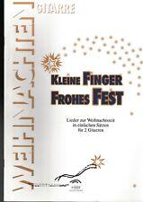 """""""Kleine Finger, Frohes Herz"""", Lieder zur Weihnachtszeit für 2 Gitarren."""