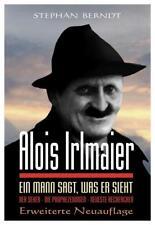 ALOIS IRLMAIER - Ein Mann sagt was er sieht - Stephan Berndt BUCH - NEU