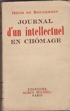JOURNAL D UN INTELLECTUEL EN CHOMAGE   DENIS DE ROUGEMONT   1937