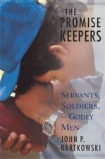The Promise Keepers: Servants, Soldiers, and Godly Men-ExLibrary