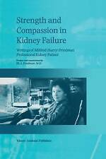 Strength and Compassion in Kidney Failure: Writings of Mildred Barry Friedman, P