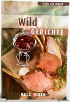 WILD Gerichte + Kochbuch Ratgeber mit raffinierten Wildfleisch Rezepten (51-15)