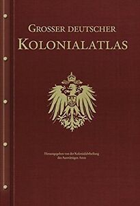 Großer Deutscher Kolonialatlas (Deutsch-Ostafrika, Deutsch-Südwestafrika, etc)