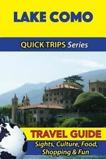 Lake Como Travel Guide (Quick Trips Series) : Sights, Culture, Food, Shopping...