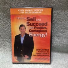 Jon Gordon - How to Sell and Succeed with positive Contagious Energy.