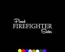 Firefighter FIREFIGHTERS Proud SISTER Decal Sticker Station 911 Fire truck car