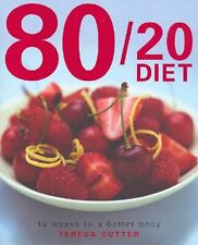 The 80/20 Diet: 12 Weeks to a Better Body,Teri Cutter